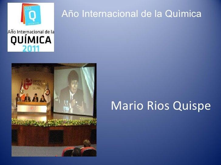 Mario Rios Quispe Año Internacional de la Quìmica