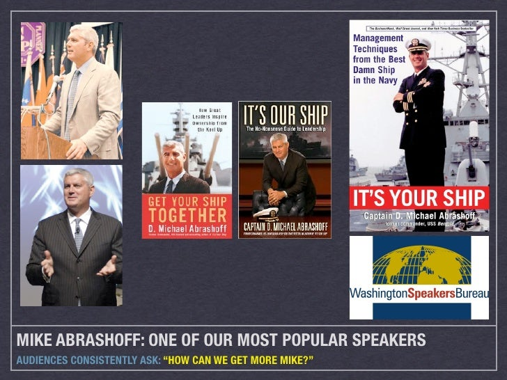 """MIKE ABRASHOFF: ONE OF OUR MOST POPULAR SPEAKERS AUDIENCES CONSISTENTLY ASK: """"HOW CAN WE GET MORE MIKE?"""""""