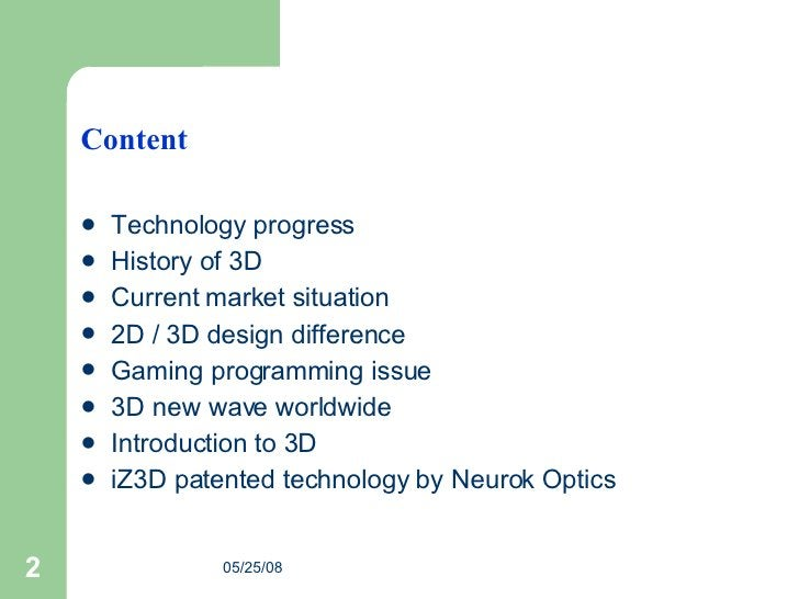Content <ul><li>Technology progress </li></ul><ul><li>History of 3D </li></ul><ul><li>Current market situation </li></ul><...