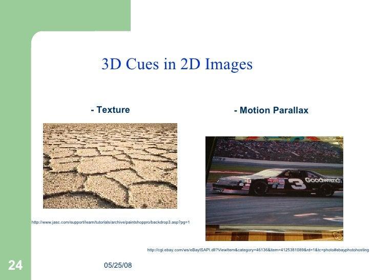 3D Cues in 2D Images - Texture   http://www.jasc.com/support/learn/tutorials/archive/paintshoppro/backdrop3.asp?pg=1 http:...