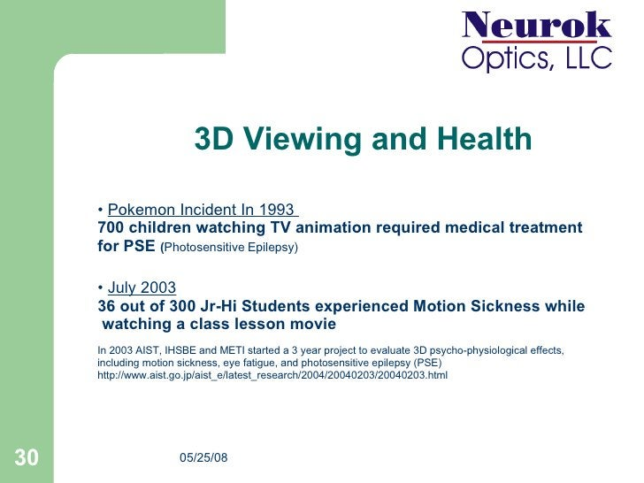 3D Viewing and Health <ul><li>Pokemon Incident In 1993  </li></ul><ul><li>700 children watching TV animation required medi...