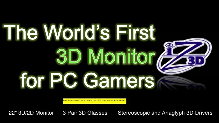 "Presentation with 20% bonus discount voucher code included.     22"" 3D/2D Monitor   3 Pair 3D Glasses                     ..."