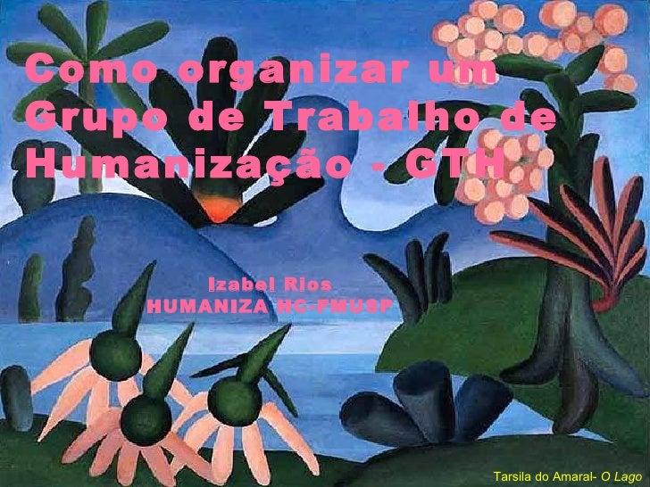 Tarsila do Amaral-  O Lago Como organizar um  Grupo de Trabalho de Humanização - GTH Izabel Rios HUMANIZA HC-FMUSP