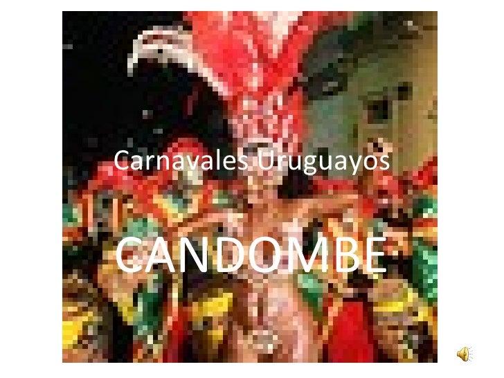 Carnavales Uruguayos CANDOMBE