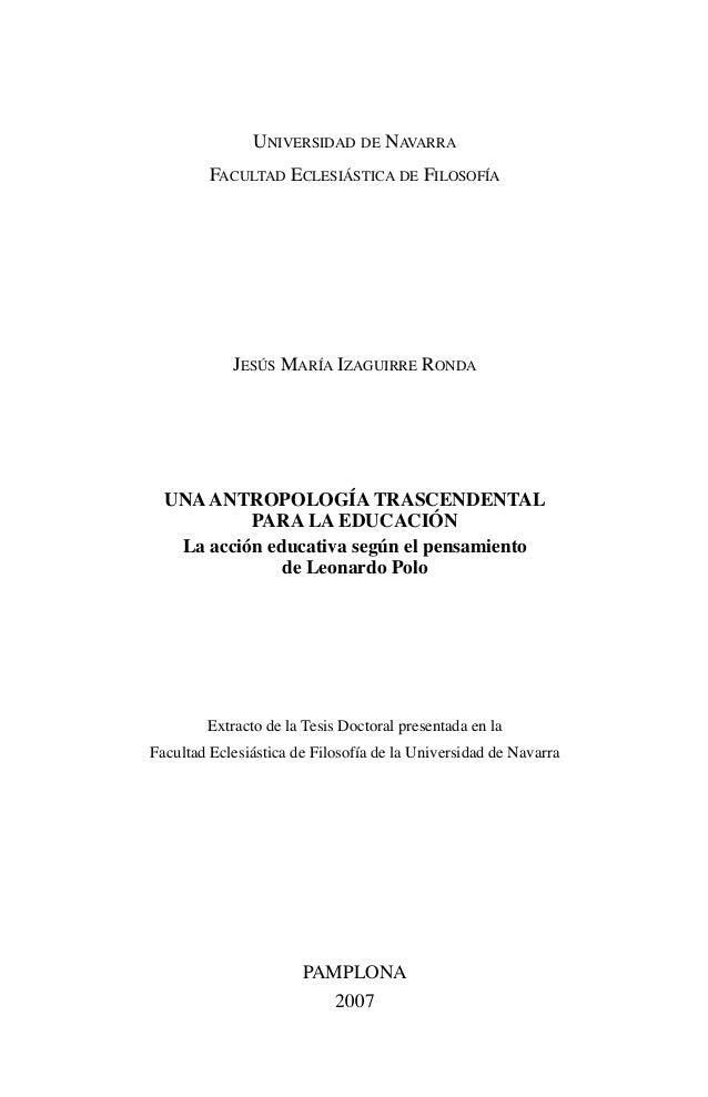 UNIVERSIDAD DE NAVARRA FACULTAD ECLESIÁSTICA DE FILOSOFÍA JESÚS MARÍA IZAGUIRRE RONDA UNAANTROPOLOGÍA TRASCENDENTAL PARA L...