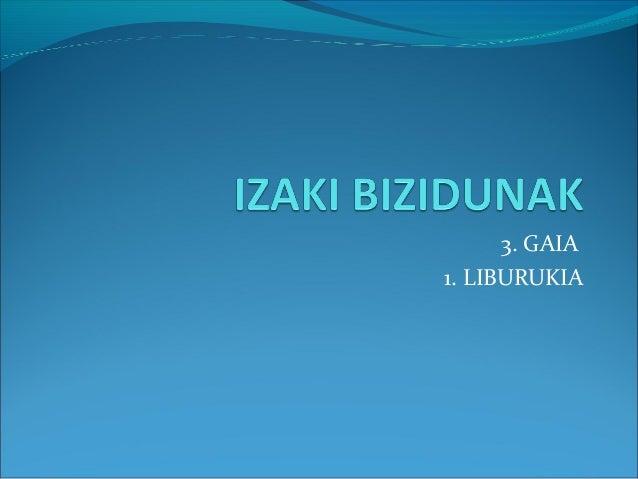 3. GAIA1. LIBURUKIA