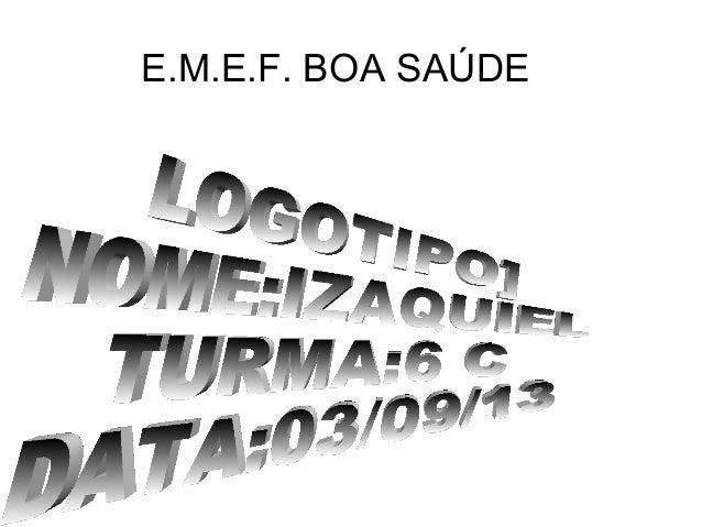 E.M.E.F. BOA SAÚDE