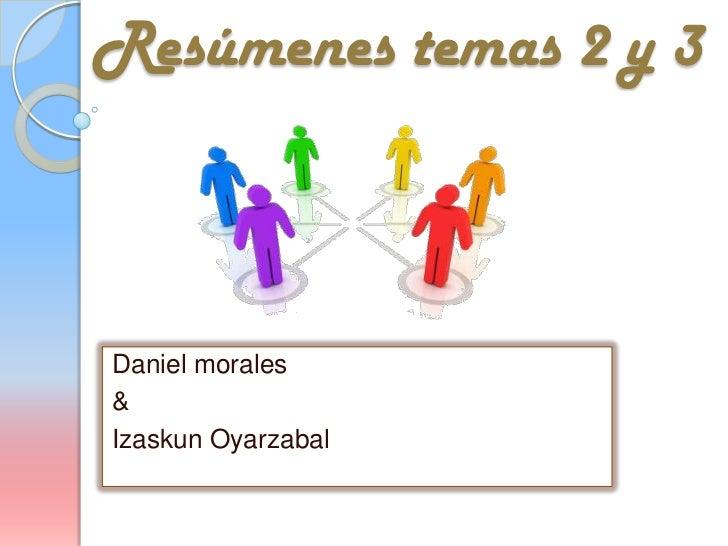 Resúmenes temas 2 y 3Daniel morales&Izaskun Oyarzabal