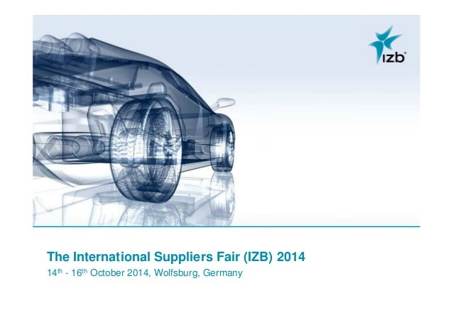 The International Suppliers Fair (IZB) 2014 14th - 16th October 2014, Wolfsburg, Germany