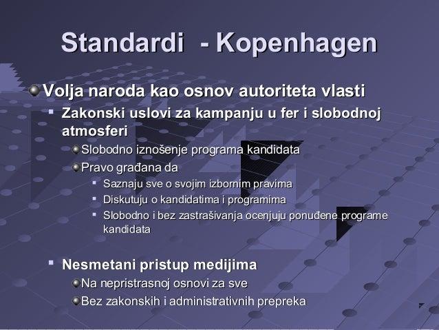 Standardi - Kopenhagen Volja naroda kao osnov autoriteta vlasti   Zakonski uslovi za kampanju u fer i slobodnoj atmosferi...