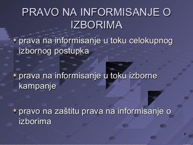 PRAVO NA INFORMISANJE O IZBORIMA prava na informisanje u toku celokupnog izbornog postupka prava na informisanje u toku iz...