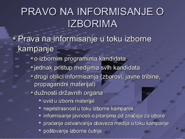 PRAVO NA INFORMISANJE O IZBORIMA Prava na informisanje u toku izborne kampanje o izbornim programima kandidata jednak pris...
