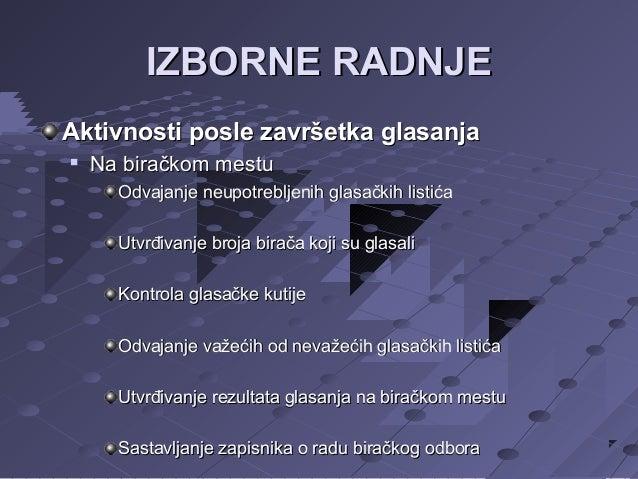 IZBORNE RADNJE Aktivnosti posle završetka glasanja   Na biračkom mestu Odvajanje neupotrebljenih glasačkih listića Utvrđi...