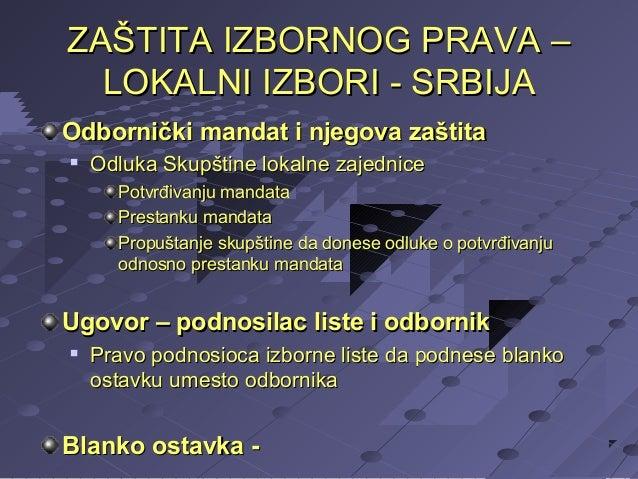 ZAŠTITA IZBORNOG PRAVA – LOKALNI IZBORI - SRBIJA Odbornički mandat i njegova zaštita   Odluka Skupštine lokalne zajednice...
