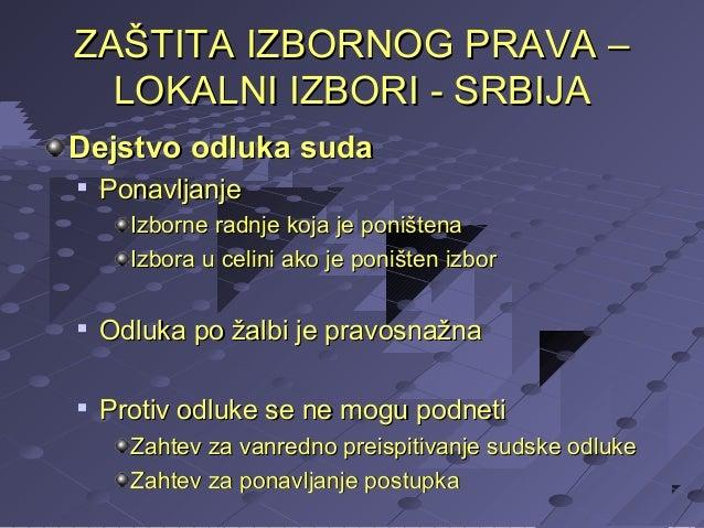 ZAŠTITA IZBORNOG PRAVA – LOKALNI IZBORI - SRBIJA Dejstvo odluka suda   Ponavljanje Izborne radnje koja je poništena Izbor...