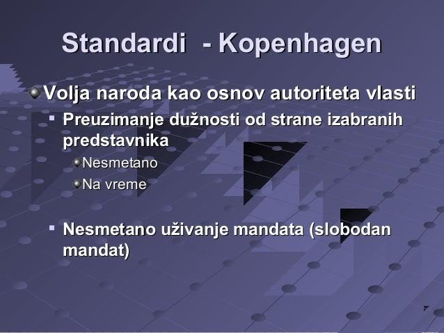 Standardi - Kopenhagen Volja naroda kao osnov autoriteta vlasti   Preuzimanje dužnosti od strane izabranih predstavnika N...