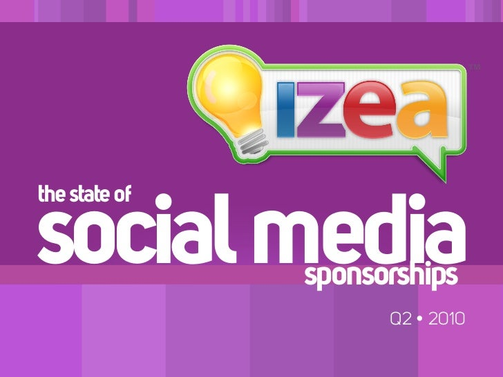 the state ofsocial media   sponsorships                     Q2 • 2010