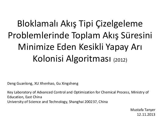 Bloklamalı Akış Tipi Çizelgeleme Problemlerinde Toplam Akış Süresini Minimize Eden Kesikli Yapay Arı Kolonisi Algoritması ...