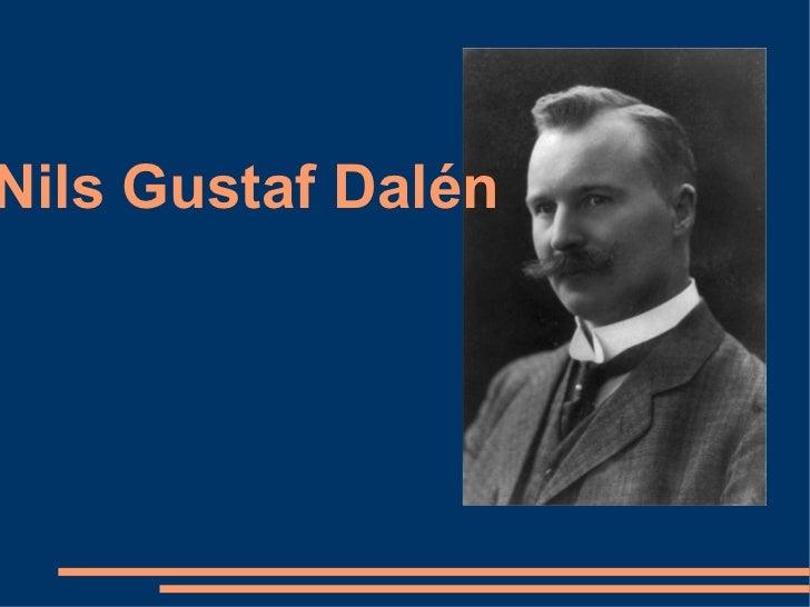 <ul>Nils  Gustaf Dalén </ul>