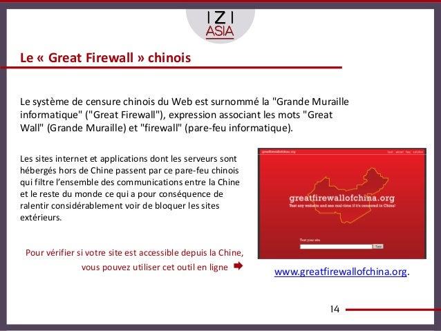 """Le « Great Firewall » chinoisLe système de censure chinois du Web est surnommé la """"Grande Murailleinformatique"""" (""""Great Fi..."""