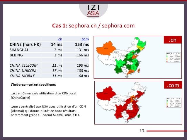 Cas 1: sephora.cn / sephora.com                                .cn               .com              .cnCHINE (hors HK)     ...