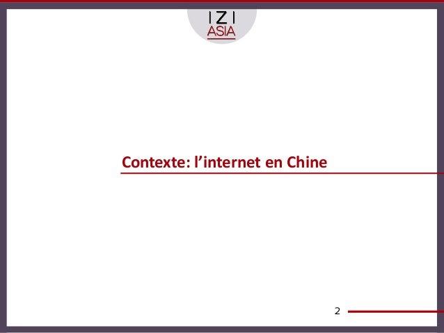 Contexte: l'internet en Chine                                2