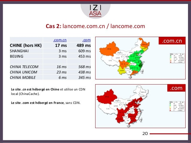 Cas 2: lancome.com.cn / lancome.com                            .com.cn             .com          .com.cnCHINE (hors HK)   ...