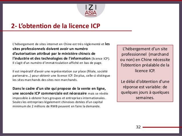 2- L'obtention de la licence ICPL'hébergement de sites internet en Chine est très réglementé et lessites professionnels do...