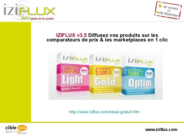 IZIFLUX v3.5  Diffusez vos produits sur les comparateurs de prix & les marketplaces en 1 clic http://www.iziflux.com/essai...