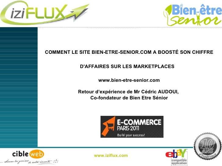 COMMENT LE SITE BIEN-ETRE-SENIOR.COM A BOOSTÉ SON CHIFFRE D'AFFAIRES SUR LES MARKETPLACES   www.bien-etre-senior.com Retou...