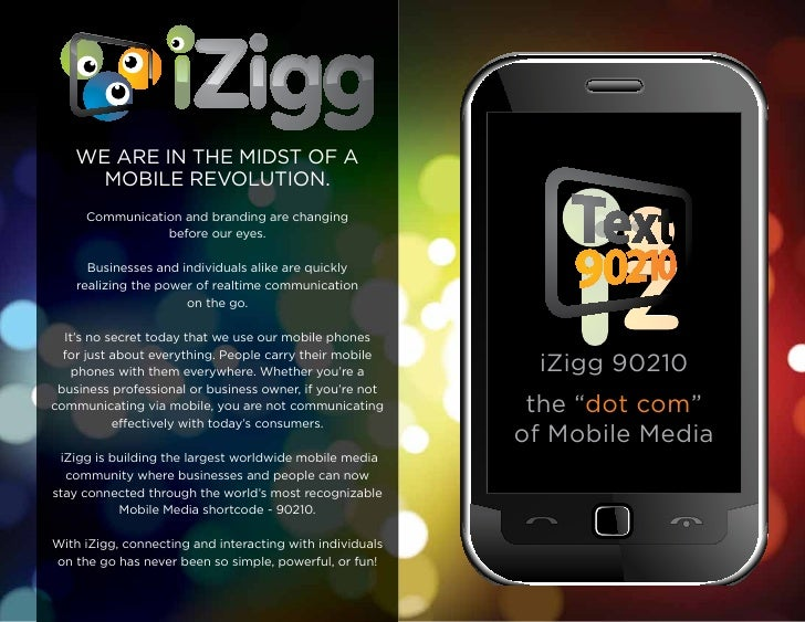 WE ARE IN THE MIDST OF A       MOBILE REVOLUTION.      Communication and branding are changing                 before our ...