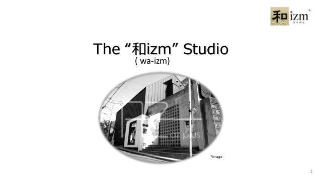 """The """"和izm"""" Studio ( wa-izm) *image 1"""