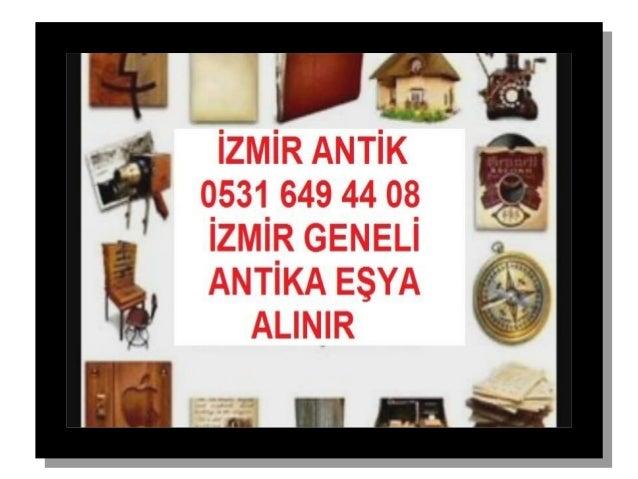 Tire Eski Eşya Antika Alanlar 0531 649 44 08, izmir antikacılar,antika halı alanlar,gümüş alanlar, tablo, plak, kilim, ant...