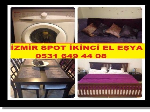 İzmir Bornova Kızılay İkinci El eski Eşya Alan Yerler 0531 649 44 08,spotçu,ikinci el eşya alanlar,mobilya,izmir spotçular...