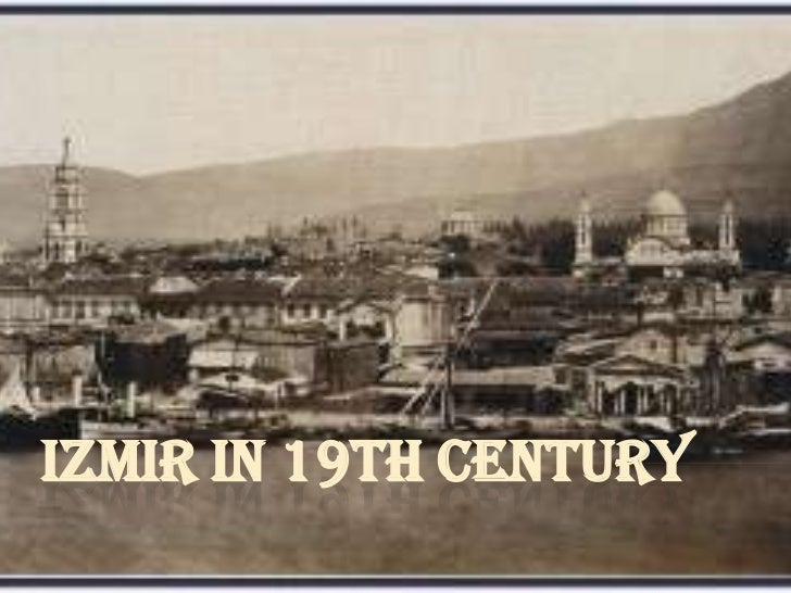 IZMIR IN 19TH CENTURY