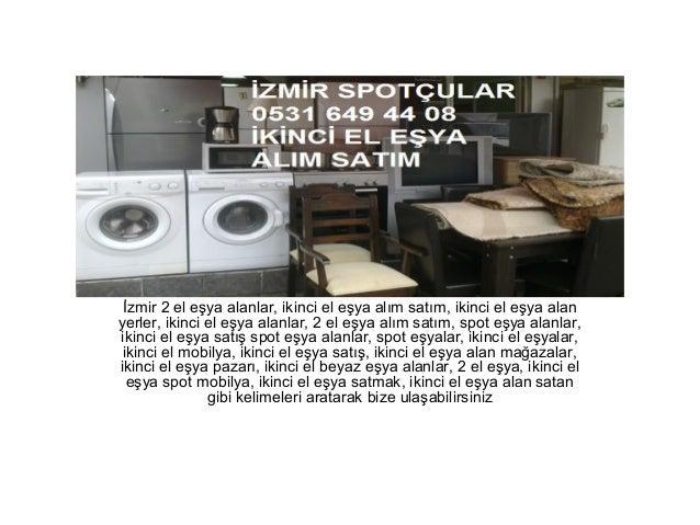 İzmir 2 el eşya alanlar, ikinci el eşya alım satım, ikinci el eşya alan yerler, ikinci el eşya alanlar, 2 el eşya alım sat...