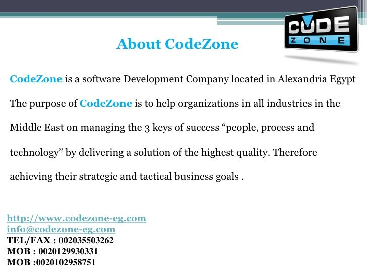 About CodeZone<br />CodeZone is a software Development Company located in Alexandria Egypt The purpose of CodeZone is to h...