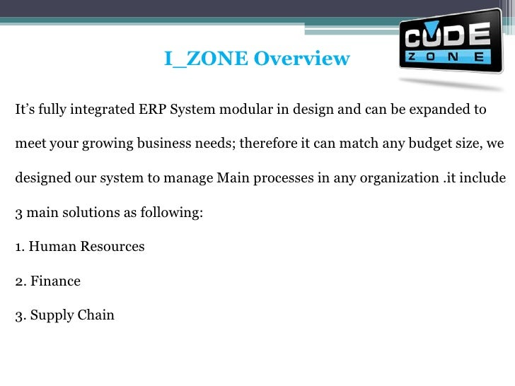 I_ZONE Overview<br />It's fully integrated ERP System modular in design and can be expanded to meet your growing business ...