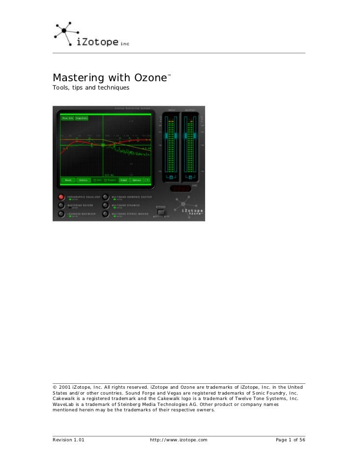 Mastering with Ozone™Tools, tips and techniques© 2001 iZotope, Inc. All rights reserved. iZotope and Ozone are trademarks ...