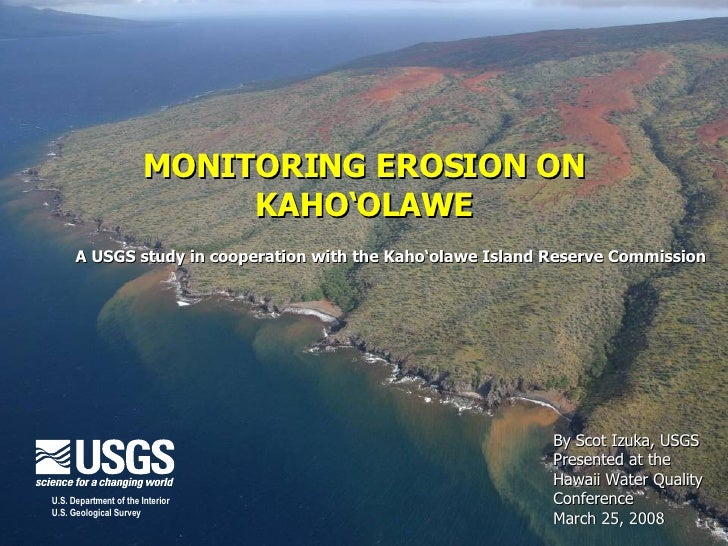 MONITORING EROSION ON KAHO'OLAWE By Scot Izuka, USGS Presented at the  Hawaii Water Quality  Conference  March 25, 2008 A ...