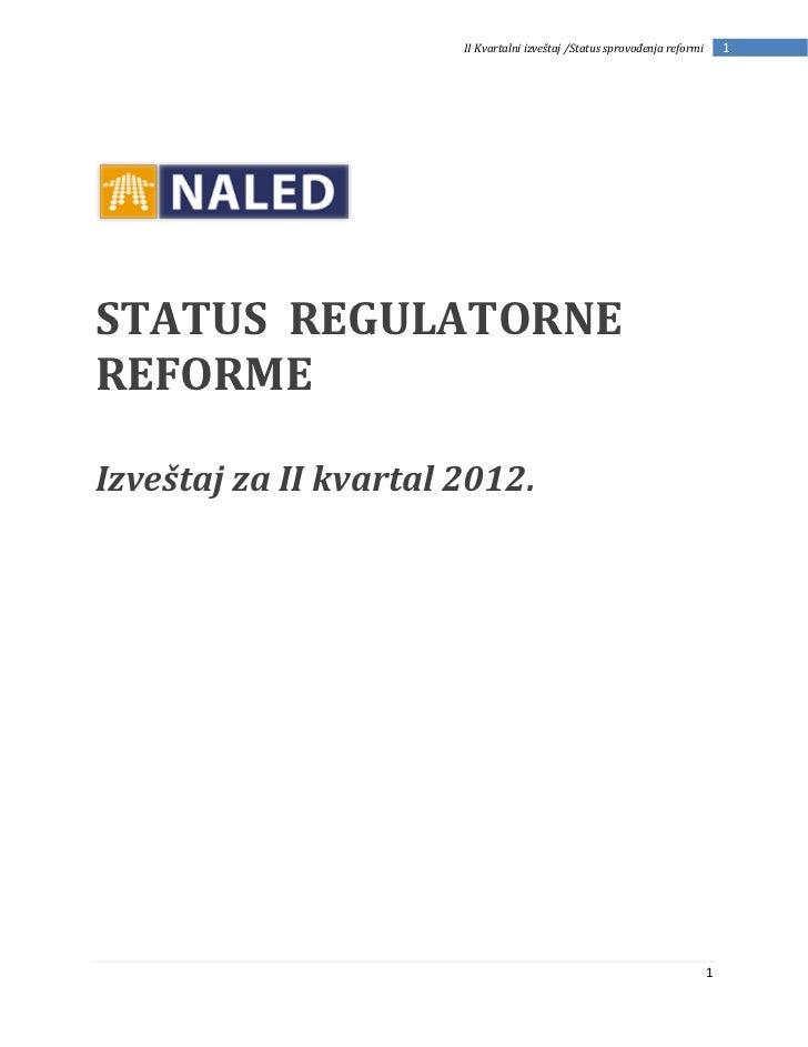 II Kvartalni izveštaj /Status sprovođenja reformi       1STATUS REGULATORNEREFORMEIzveštaj za II kvartal 2012.            ...