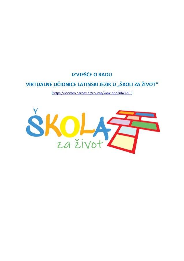 """IZVJEŠĆE O RADU VIRTUALNE UČIONICE LATINSKI JEZIK U """"ŠKOLI ZA ŽIVOT"""" (https://loomen.carnet.hr/course/view.php?id=8795)"""