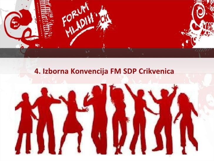4. Izborna Konvencija FM SDP Crikvenica