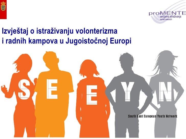 Izvještaj o istraživanju volonterizma  i radnih kampova u Jugoistočnoj Europi