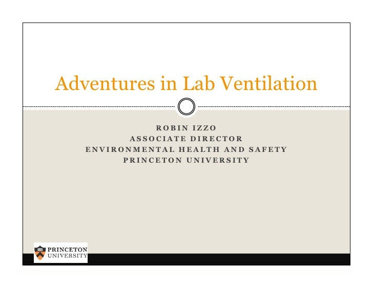 Adventures in Lab Ventilation                ROBIN IZZO           ASSOCIATE DIRECTOR    ENVIRONMENTAL HEALTH AND SAFETY   ...