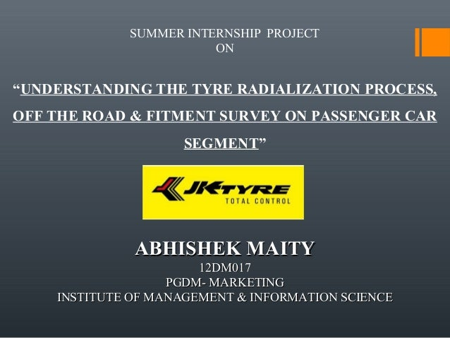 "SUMMER INTERNSHIP PROJECT ON ""UNDERSTANDING THE TYRE RADIALIZATION PROCESS, OFF THE ROAD & FITMENT SURVEY ON PASSENGER CAR..."