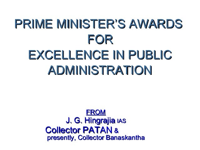 PRIME MINISTER'S AWARDSPRIME MINISTER'S AWARDS FORFOR EXCELLENCE IN PUBLICEXCELLENCE IN PUBLIC ADMINISTRATIONADMINISTRATIO...