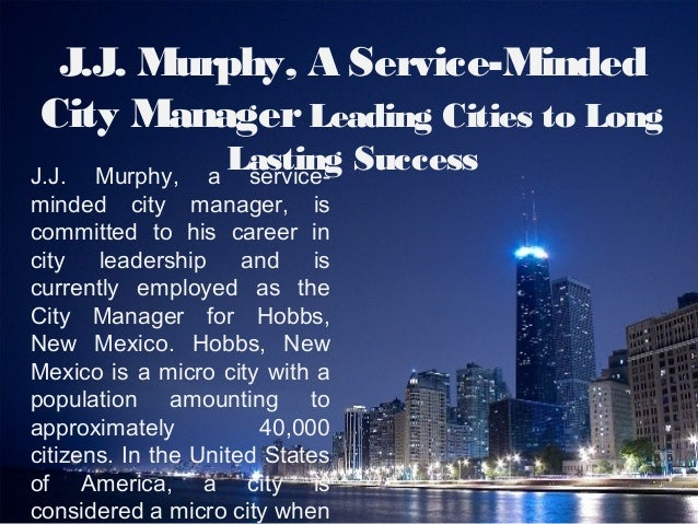 J.J. Murphy, A Service-Minded City Manager-City Manager of Hobbs, New Mexico Slide 3