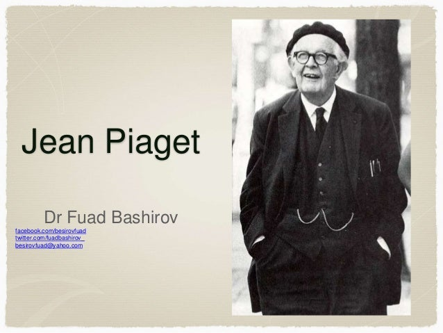 jean piaget the man behind the lab Theories of cognitive development: jean piaget september 5, 2010 at 4:00 pm 70 comments our first years of life are an incredible, but dangerous journey thousands of sperm died trying to make us, and only one made it.
