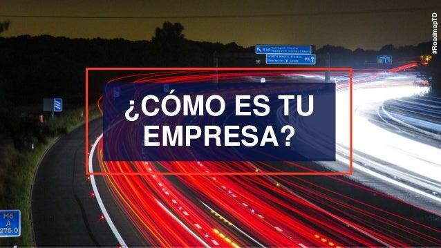 ¿CÓMO ES TU EMPRESA? #RoadmapTD